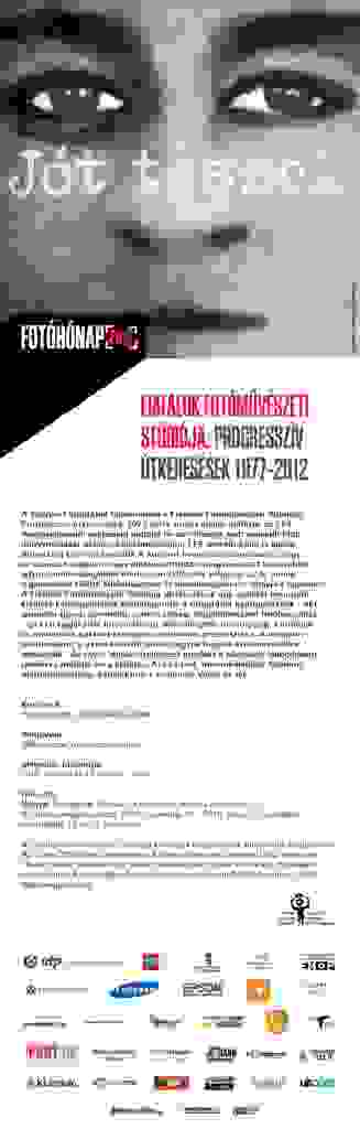 Retrospective group exhibition Young Photographers Studio, at the Hungarian Photography Museum, Kecskemet, 2012.